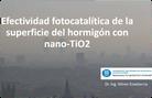 Efectividad fotocatalítica de la superficie del hormigón con nano-TiO2 - Miren Etxebarría (UPC)